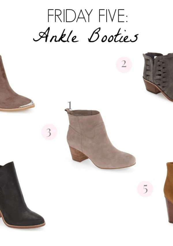 Friday Five: Ankle Booties